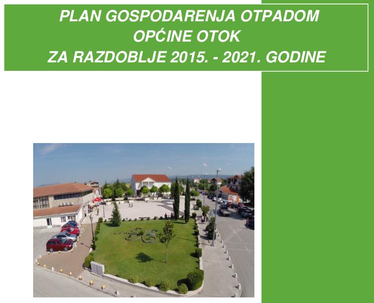 PLAN GOSPODARENJA OTPADOM OPĆINE OTOK ZA RAZDOBLJE 2015. - 2021. GODINE